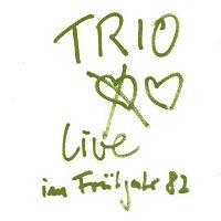 Trio – Live im Fruhjahr 1982