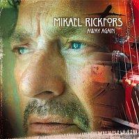 Mikael Rickfors – Away Again