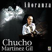 Chucho Martinez Gil – Anoranza