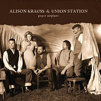 Alison Krauss & Union Station – Paper Airplane