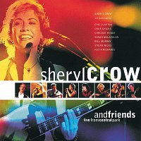 Sheryl Crow – Sheryl Crow And Friends Live From Central Park