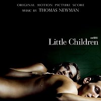 Thomas Newman – Little Children (Orginal Motion Picture Score)