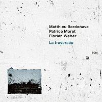 Matthieu Bordenave, Patrice Moret, Florian Weber – La traversée