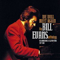 Bill Evans – WE WILL MEET AGAIN: THE BILL EVANS ANTHOLOGY