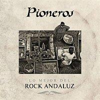 Various  Artists – Pioneros. Lo mejor del rock andaluz