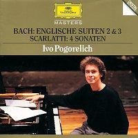 Ivo Pogorelich – Bach, J.S.: English Suites No.2 & 3 / Scarlatti: 4 Sonatas