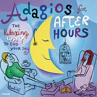 Různí interpreti – Adagios For After Hours - The Relaxing Way To End Your Day