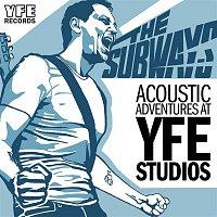 The Subways – Acoustic Adventures at YFE Studios