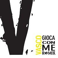 Vasco Rossi – Gioca Con Me [Remix]