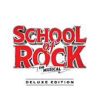 Andrew Lloyd-Webber – School of Rock: The Musical (Original Cast Recording) [Deluxe Edition]