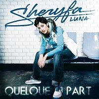 Sheryfa Luna – Quelque Part