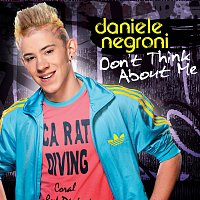 Daniele Negroni – Don't Think About Me