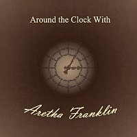Aretha Franklin – Around the Clock With