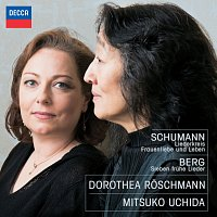 Dorothea Roschmann, Mitsuko Uchida – Schumann: Liederkreis; Frauenliebe und Leben; Berg: Sieben fruhe Lieder