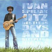Ivan Speljak Jitz – Restless Days and Sleepless Nights