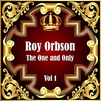 Roy Orbison – Roy Orbison: The One and Only Vol 1