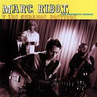 Marc Ribot y Los Cubanos – Y Los Cubanos Postizos