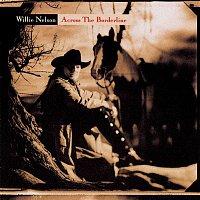 Willie Nelson – Across The Borderline