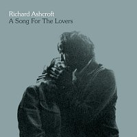 Richard Ashcroft – A Song For The Lovers