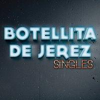 Botellita De Jerez – Singles