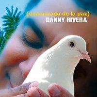 Danny Rivera – Enamorado De La Paz