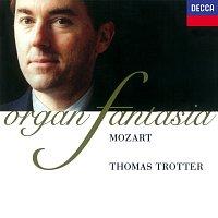Thomas Trotter – Mozart: Fantasia - Organ Works