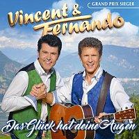 Vincent & Fernando – Das Gluck hat deine Augen