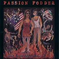 Passion Fodder – What A Fresh