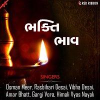 Rasbihari Desai, Vibha Desai, Gargi Vora, Himali Vyas Naik, Amar Bhatt, Osman Meer – Bhakti Bhav
