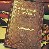 Ken Hensley – Proud Words On a Dusty Shelf