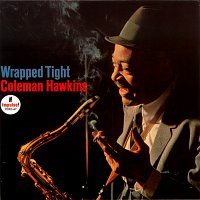 Coleman Hawkins – Wrapped Tight