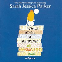Ann Brown, Sarah Jessica Parker, Mary Lou Rosato – Once Upon a Mattress (New Broadway Cast Recording (1996))