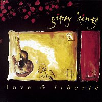 Gipsy Kings – Love & Liberte