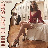 John Dellroy Band – Burning Desire