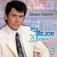 Alvaro Torres – Solo Lo Mejor [Vol. 2/ 20 Éxitos]