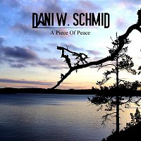Dani W. Schmid – A Piece Of Peace