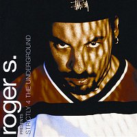 Roger S. – Strictly 4 The Underground