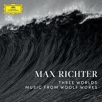 Max Richter – Three Worlds: Music From Woolf Works