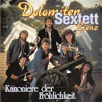 Dolomiten Sextett Lienz – Kanoniere der Frohlichkeit