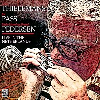 Toots Thielemans, Joe Pass, Niels-Henning Orsted Pedersen – Live In The Netherlands