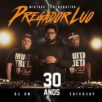 Pregador Luo, DJ RM, DJ Erick Jay – Mixtape 1 Pregador Luo - 30 anos [Remix]