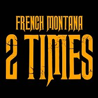 French Montana – 2 Times