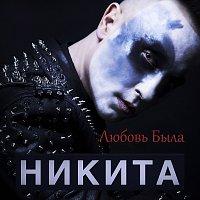Nikita – Lyubov Byla