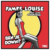 Famke Louise, Jayh, Badd Dimes – BEN JE DOWN?