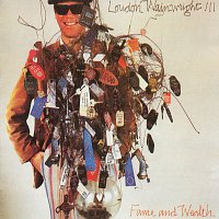 Loudon Wainwright III – Fame And Wealth