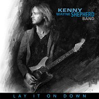Kenny Wayne Shepherd – Lay It On Down