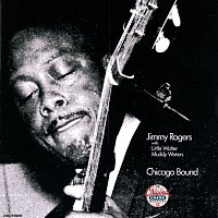 Jimmy Rogers – Chicago Bound
