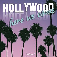 Různí interpreti – Hollywood Here We Come, Vol. 01