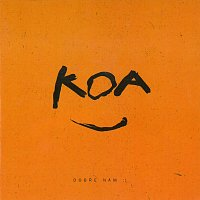 Koa – Dobře nám