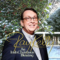 Father Ray Kelly – An Irish Christmas Blessing